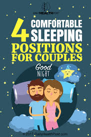 Comfortable Positions To Sleep In 4 Comfortable Sleeping Positions For Couples