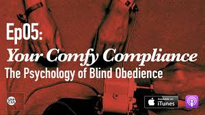 Blind Obedience To Authority Old Archive U2014 Unpopular Culture A Psychology And Culture Podcast