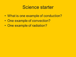science starter think about the convection demonstration yesterday