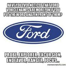 have you ever noticedthatford vehiclenamesare more fun if you