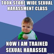 Sexual Harrassment Meme - sexual harassment meme on imgur
