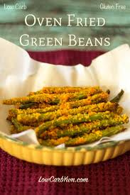 crispy oven fried green beans gluten free low carb yum