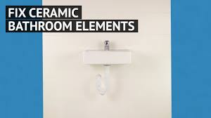 fix ceramic bathroom elements youtube