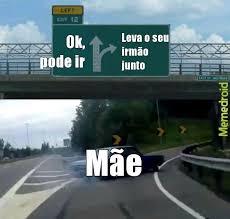 ã O Meme - i r m ã o meme by quebreumfiscalnosoco memedroid