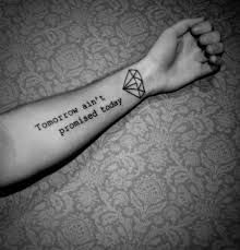 arm tattoo quotes tomorrow ain u0027t promised today tattoos pinterest interesting