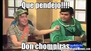 Memes Del Chompiras - que pendejo don chompiras meme de chavo y 繿o羈o imagenes