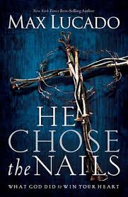he chose the nails by max lucado traudt