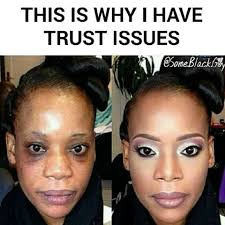 This Is Why I Have Trust Issues Meme - some black guy some black guys memes instagram photos and videos