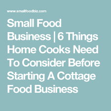 starting online business from home how to start a small food business 6 things home cooks need to consider before