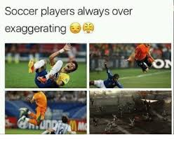 Soccer Player Meme - soccer players always over exaggerating meme on me me