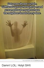 Meme Shower - 25 best memes about shower curtains shower curtains memes in