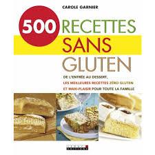 livre de cuisine sans gluten 500 recettes sans gluten livre cuisine salée cultura