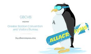 boston convention and visitors bureau gbcvb abbreviation stands for greater boston convention and visitors
