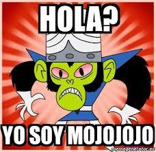 Mojo Jojo Meme - meme personalizado hola yo soy mojojojo 4390691