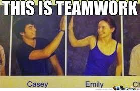 Teamwork Memes - teamwork by mehcoco meme center