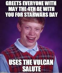 May The 4th Meme - bad luck brian meme imgflip