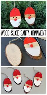 wood slice diy santa ornaments 11 kid friendly christmas crafts