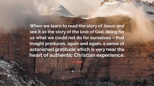 jesus quotes gratitude n t wright quote u201cwhen we learn to read the story of jesus and