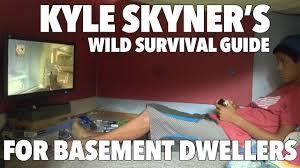 Basement Dweller Meme - kyle skyner s wild survival guide for basement dwellers youtube