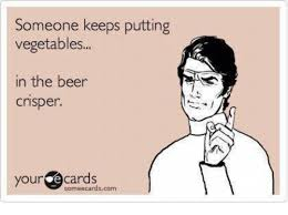 Your Ecards Memes - someone keeps putting vegetables in the beer crisper your ecards