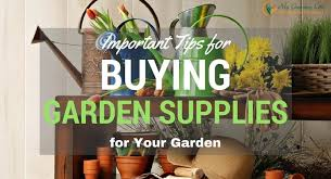 Garden Supplies Important Tips For Buying Garden Supplies For Your Garden