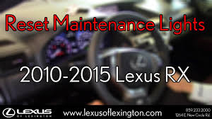 lexus rx 350 common problems how to reset maintenance lights for 2010 to 2015 lexus rx 350