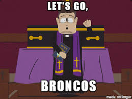 Go Broncos Meme - here we go denver here we go meme on imgur