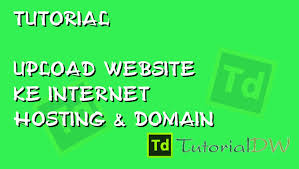 tutorial upload website ke internet tutorial upload file ke hosting domain youtube