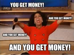 Meme Money - you get money and you get money and you get money and you get
