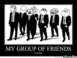 Group Photo Meme - my group of friends by mark1998 meme center