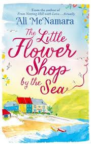 Flowershop The Little Flower Shop By The Sea By Ali Mcnamara