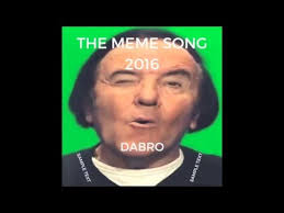 The Meme Song - the meme song 2016 memes know your meme