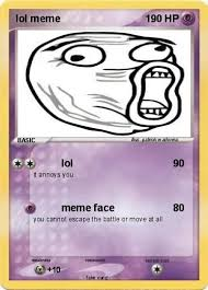 Cards Meme - pokémon lol meme lol my pokemon card