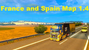 Spain France Map by Euro Truck Simulator 2 France And Spain Map 1 4 Youtube
