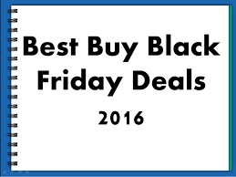 best buy black friday deals early best buy black friday deals 2016