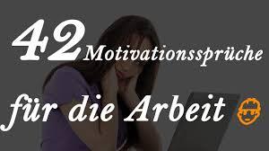 motivationssprüche arbeit 42 motivationssprüche für die arbeit