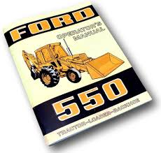 ford 550 tractor loader backhoe owners operators maintenance
