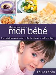 cuisine de bébé recettes pour mon bébé la cuisine avec mon thermomix t 4 ebook