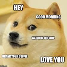 Hey I Love You Meme - doge meme imgflip