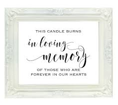 in loving memory wedding this candle burns in loving memory of those who are forever in