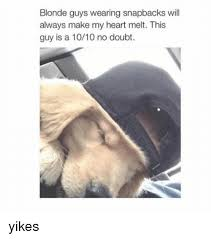 Meme Snapback - blonde guys wearing snapbacks will always make my heart melt this