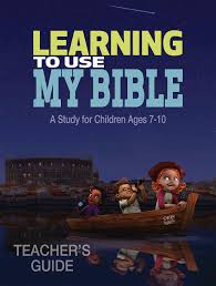 learning to use my bible teacher u0027s guide a study for children