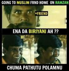 Muslim Memes Funny - muslim friend and biriyani ramzan special funny memes gethu cinema