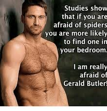 Afraid Of Spiders Meme - studies show that if you are afraid of spiders you are more likely