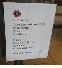 Sorry Po Meme - po customers this chipotle is out off all items except corn