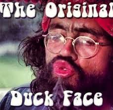 Cheech And Chong Memes - so cheech started the duck face fun photos pinterest