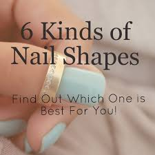 nail shapes find out which is best for you