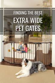 Extra Wide Pressure Fit Safety Gate Best 25 Extra Wide Pet Gate Ideas On Pinterest Wide Pet Gates