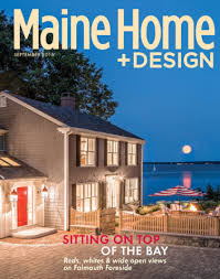 maine home design back issues archives the maine mag