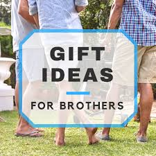 30 gift ideas for brothers geeky foodie classy manly u0026 funny